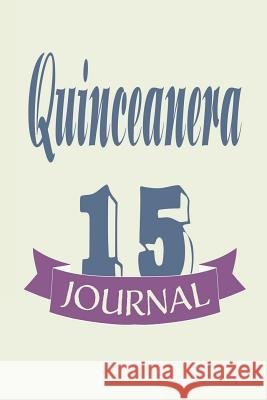 Quinceanera Journal: Blank lined diary Mexican Ancestry 9781096562368