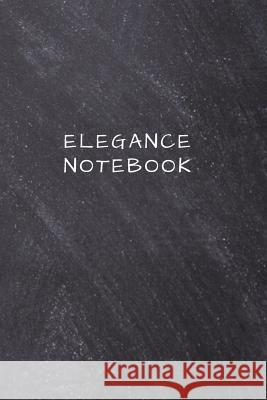Elegance Notebook: Unlined Notebook - (6 x 9 inches) - 110 Pages Mentor Arts Sentences 9781096572596