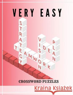 Very Easy Crossword Puzzles: The Fun and Stress-Relief Activity Book, With Brain Games, Easy Crossword Puzzles, For the ultimate word search fan. Kreteh T. Gordek 9781096597810