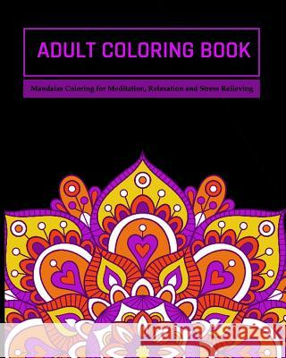 Adult Coloring Book: Mandalas Coloring for Meditation, Relaxation and Stress Relieving 50 mandalas to color Zone365 Creativ 9781096635208