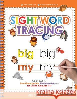 Sight Word Tracing: Sight Word Activity Book for Pre-Kindergarten, Kindergarten and 1st Grade Kids Age 3-7 Nancy Dyer 9781096731290