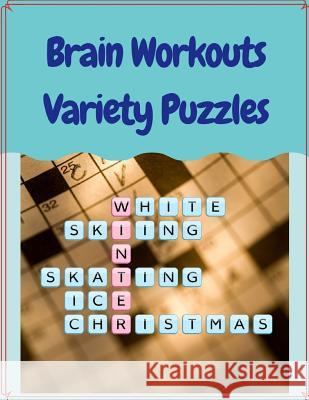 Brain Workouts Variety Puzzles: Rossword Puzzle Books, Easy Crossword Puzzle Books Word Search for Find Puzzles for Adults (Brain Games for Adults) Crurtis L. Rocihon 9781096824527