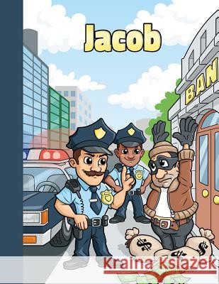 Jacob: First Name Personalized Sketchbook - Large Blank Pages Book for Drawing, Doodling and Sketching. Colorful Police Offic Namester Publishing 9781096856740
