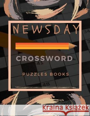 Newsday Crossword Puzzles Books: Brain Games - Crossword Puzzles - Large Print, Games for Every Day quick crossword collection Puzzle Book Brain (USA Braedley N. Melllon 9781096908593
