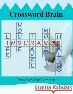 Crossword Brain Exercises For Dementia: Crossword Word Search & Activity Puzzle Book An Exceptional Crosswords, Puzzles Book for Seniors with Today's Braedley N. Melllon 9781096912262