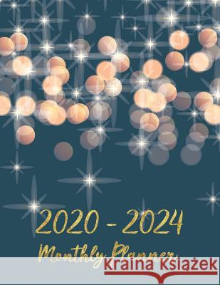 2020-2024 Monthly Planner: Monthly Schedule Organizer, Agenda Planner For The Next Five Years, 60 Months Calendar, 5 Year Appointment Notebook wi Gladys J. Mayberry 9781096937661