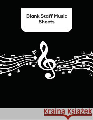 Blank Staff Music Sheets: Blank Sheet Music Staves Manuscript Musician's Notebook Blue Elephant Music 9781097353941