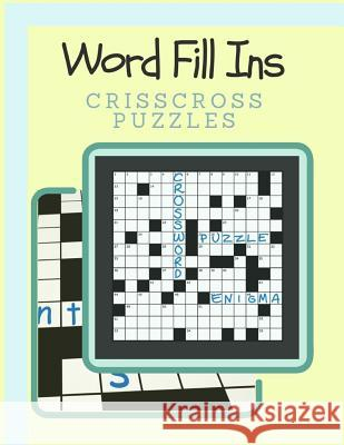 Word Fill Ins Crisscross Puzzles: Fun Crossword-style Fill-In Puzzles With Numbers Instead of Words Great for Adults & Children(Number Puzzle Fun) Rrmoney R. Aeyers 9781097521791