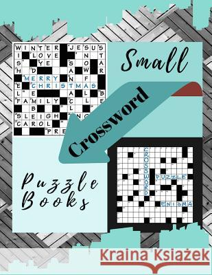 Small Crossword Puzzle Books: Relaxing Sunday Crosswords, Kid's Crossword Puzzle Book Hours of Fun for Ages and Up (Word Puzzles) Tabuthi B. Muoae 9781097673988