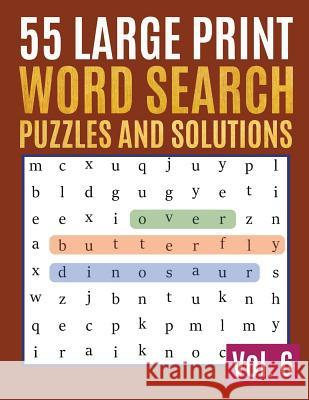 55 Large Print Word Search Puzzles And Solutions: Activity Book for Adults and kids Word Game Easy Quiz Books for Beginners (Find a Word for Adults & Sonya Thomas 9781097855919