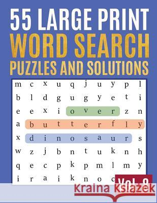 55 Large Print Word Search Puzzles And Solutions: Activity Book for Adults and kids Large Print - Hours of brain-boosting entertainment for adults and Sonya Thomas 9781097856015