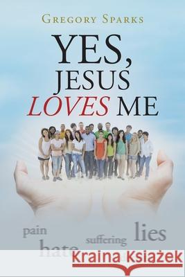 Yes, Jesus Loves Me Gregory Sparks 9781098009328
