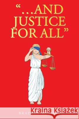...And Justice for All Bradley M Lott 9781098019945