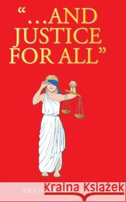 ...And Justice for All Bradley M Lott 9781098019969