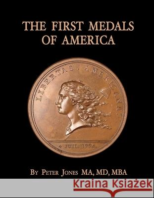 The First Medals of America Peter Jones 9781098325190