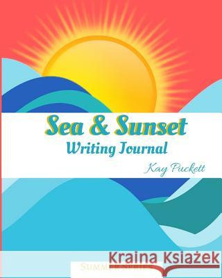 Sea & Sunset Writing Journal (Lined) Kay Puckett 9781098506025