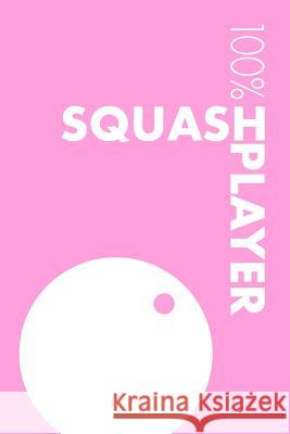 Womens Squash Notebook: Blank Lined Womens Squash Journal For Female Squash Player and Coach Elegant Notebooks 9781098612726