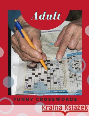 Adult Funny Crosswords: Easy Puzzles Find the Differences, Spot the Odd One Out, Crosswords, Memory Games, Tally Totals and More....(USA Today Laytomai G. Goddei 9781098644147