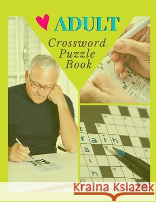 Adult Crossword Puzzle Book: Crossword puzzle dictionary 2019 Puzzles & Trivia Challenges Specially Designed to Keep Your Brain Young. Laytomai G. Goddei 9781098648480