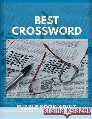 Best Crossword Puzzle Book Adult: A Unique Puzzlers' Book with Today's Contemporary Words As Crossword Puzzle Book for Adults Medium Difficulty Laytomai G. Goddei 9781098785598
