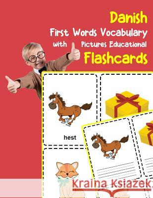 Danish First Words Vocabulary with Pictures Educational Flashcards: Fun flash cards for infants babies baby child preschool kindergarten toddlers and Brighter Zone 9781099032585