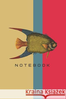 Notebook: Fish Theme Cover Notebook Magda Isaac 9781099079788