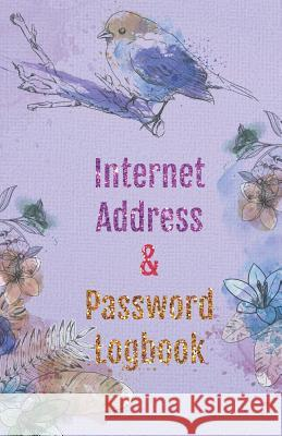 Internet Address & Password Logbook: Password Keeper Organizer Notebook, Internet Address and Password Logbook To Protect your Id and Passwords, 5.5x8 Charlie R. Rivas 9781099102301