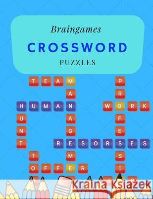 Braingames Crossword Puzzles: Crossword Word Search & Activity Puzzle Book An Exceptional Crosswords, Big & Easy Crosswords Puzzle Book. Magsie P. Shaiya 9781099190766