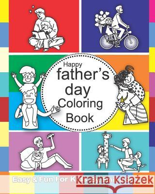 Happy Father's Day Coloring Book: My First words Father's Day Emin J. Space 9781099416422