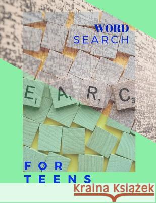 Word Search For Teens: The Supreme Word Search Book For Teens and Adults Cleverly Hidden Puzzles, Word Searches In For All Ages! Jetayi M. Borksi 9781099553110