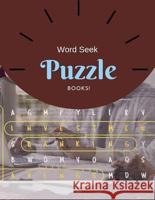 Word Seek Puzzle Books: Large Print Word Search Puzzles Hours of brain-boosting entertainment for adults and kids Word Searches. Jetayi M. Borksi 9781099555671