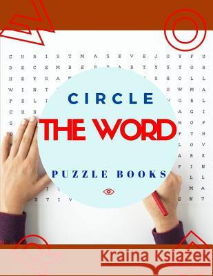 Circle The Word Puzzle Books: Extreme Word Search, wordsearch hidden message word find books (Word Whizzle Search Puzzle Wordbrain for Adults. Jetayi M. Borksi 9781099558474