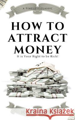 How to attract money (Illustrated): It is your right to be rich! Yousell Reyes Joseph Murphy 9781099610165