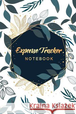 Expense Tracker Notebook: Personal Expense Tracker Organizer - Account Book Income and Expenses Log Book - Bookkeeping for Budget Tracking - Dai Tim Star Beautiful 9781099717413