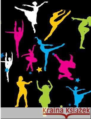 Dancing Girls Pattern: Dance Class Wide Ruled Composition Book Jen Sterling 9781099844300