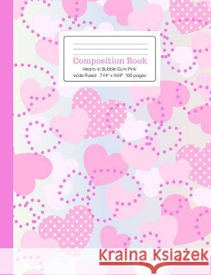 Composition Book Hearts in Bubble Gum Pink Cool for School Composition Notebooks 9781099945373