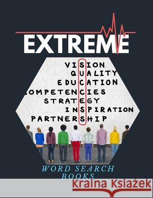 Extreme Word Search Books: Activity Book Very Fun Search and Word Search, Brain exercise that everyone will love. Virniagi D. Sanjack 9781099968426