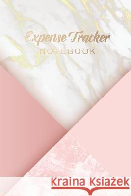 Expense Tracker Notebook: Marble Cover - Personal Expense Tracker Organizer - Daily Spending Logbook - Account Book Income and Expenses Log Book Tim Star Beautiful 9781099982644