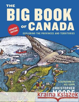 The Big Book of Canada (Updated Edition): Exploring the Provinces and Territories Christopher Moore Bill Slavin Janet Lunn 9781101918944
