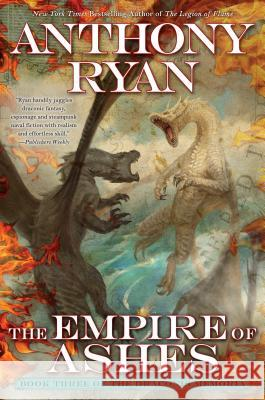 The Empire of Ashes Anthony Ryan 9781101987933