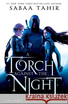 A Torch Against the Night Sabaa Tahir 9781101998878