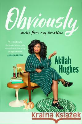 Obviously: Stories from My Timeline Akilah Hughes 9781101998915