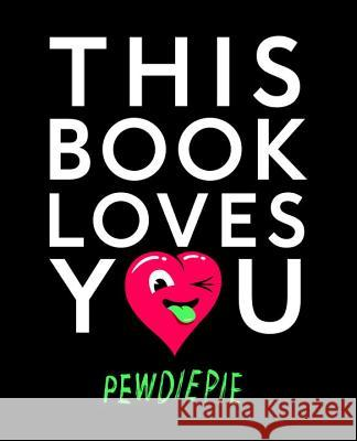 This Book Loves You Pewdiepie 9781101999042