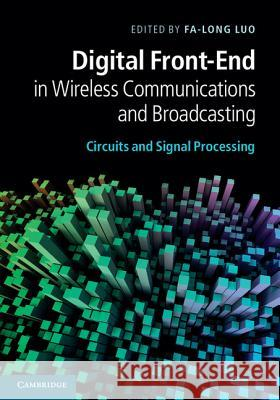 Digital Front-End in Wireless Communications and Broadcasting Fa-Long Luo 9781107002135