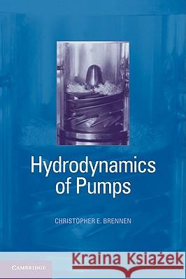 Hydrodynamics of Pumps Christopher E. Brennen 9781107002371