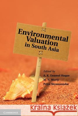 Environmental Valuation in South Asia A K Enamul Haque 9781107007147 0