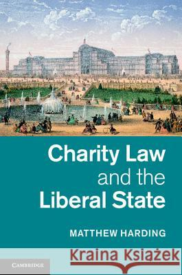 Charity Law and the Liberal State Matthew Harding 9781107022331