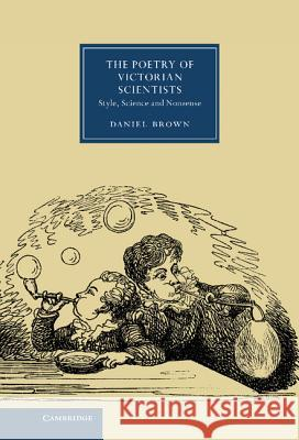 The Poetry of Victorian Scientists: Style, Science and Nonsense Daniel Brown 9781107023376
