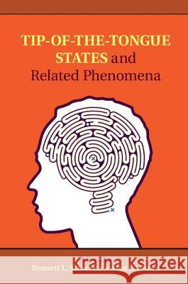 Tip-Of-The-Tongue States and Related Phenomena Bennett Schwartz Alan S. Brown 9781107035225