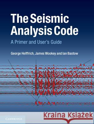 The Seismic Analysis Code: A Primer and User's Guide  9781107045453
